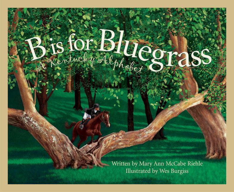 B Is for Bluegrass: A Kentucky Alphabet als Buch