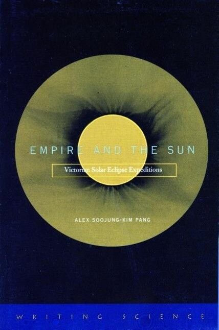 Empire and the Sun: Victorian Solar Eclipse Expeditions als Taschenbuch