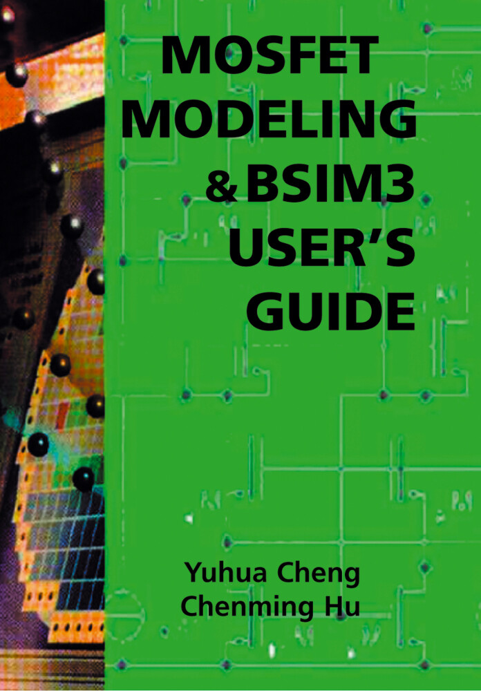 MOSFET Modeling & BSIM3 User's Guide als Buch