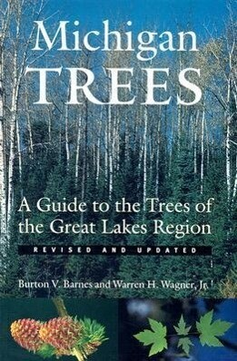 Michigan Trees: A Guide to the Trees of the Great Lakes Region als Taschenbuch