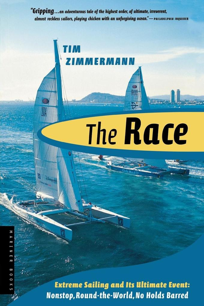 The Race: The First Nonstop, Round-The-World, No-Holds-Barred Sailing Competition als Taschenbuch