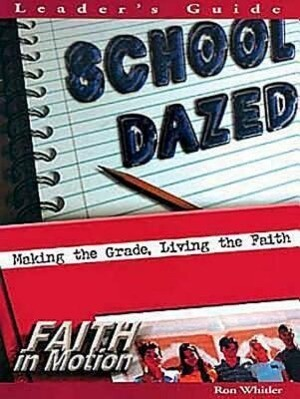 School Dazed: Making the Grade, Living the Faith als Taschenbuch