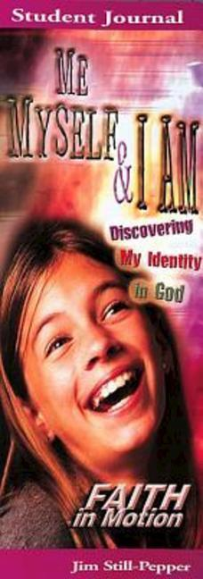 Me, Myself, & I Am: Discovering My Identity in God als Taschenbuch