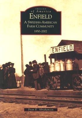 Enfield:: A Swedish-American Farm Community, 1850-2002 als Taschenbuch