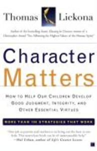 Character Matters: How to Help Our Children Develop Good Judgment, Integrity, and Other Essential Virtues als Taschenbuch