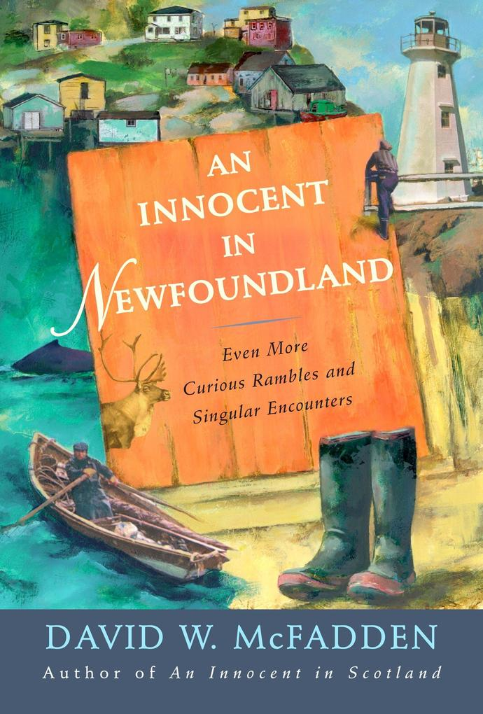 An Innocent in Newfoundland: Even More Curious Rambles and Singular Encounters als Taschenbuch