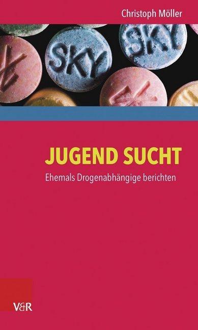 Jugend Sucht als Buch von Christoph Möller