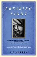 Breaking Night: A Memoir of Forgiveness, Survival, and My Journey from Homeless to Harvard als Buch