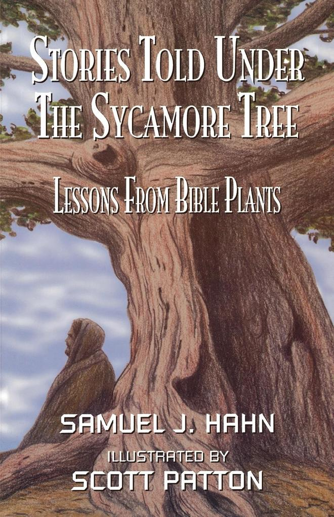 Stories Told Under the Sycamore Tree: Lessons from Bible Plants als Taschenbuch