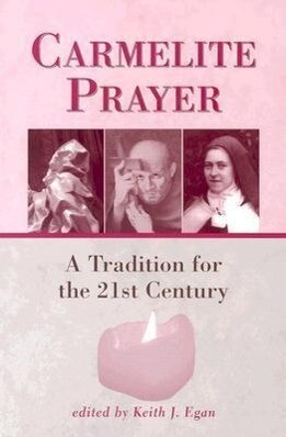 Carmelite Prayer: A Tradition for the 21st Century als Taschenbuch