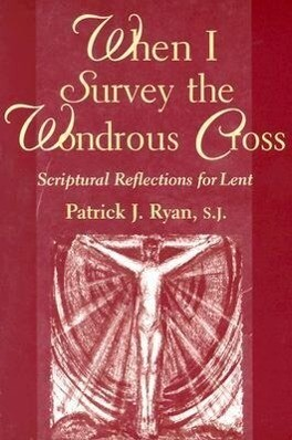 When I Survey the Wondrous Cross: Scriptural Reflections for Lent als Taschenbuch