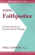 Doing Faithjustice: An Introduction to Catholic Social Thought