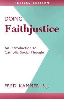 Doing Faithjustice: An Introduction to Catholic Social Thought als Taschenbuch