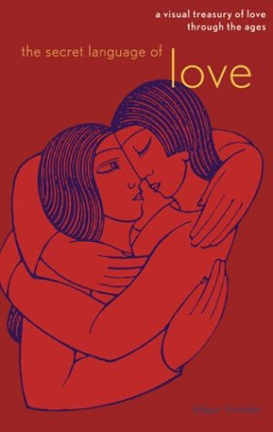 The Secret Language of Love: A Visual Treasury of Love Through the Ages als Taschenbuch