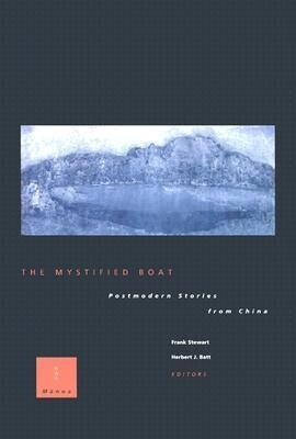 The Mystified Boat: Postmodern Stories from China als Taschenbuch