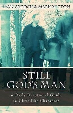 Still God's Man: A Daily Devotional Guide to Christlike Character als Taschenbuch