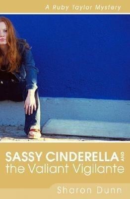 Sassy Cinderella and the Valiant Vigilante: A Ruby Taylor Mystery als Taschenbuch