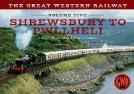 Great Western Railway Volume Five Shrewsbury to...