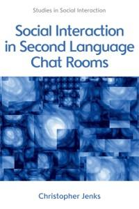 Social Interaction in Second Language Chat Room...