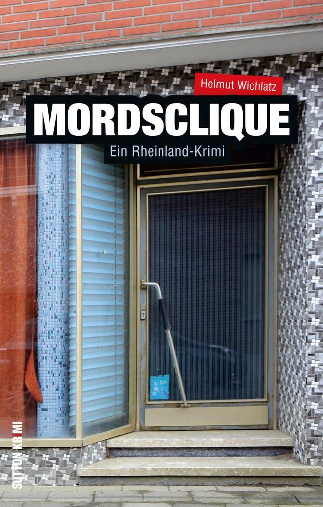 Mordsclique - Ein Rheinland Krimi als eBook Dow...