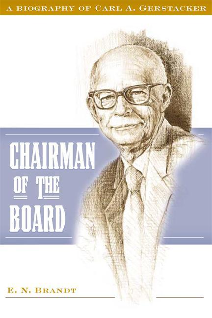 Chairman of the Board: A Biography of Carl A. Gerstacker als Buch