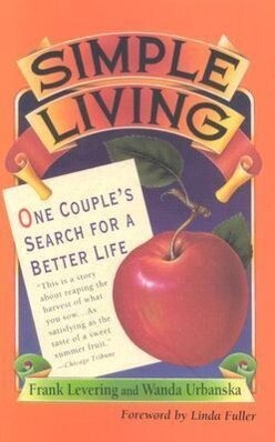 Simple Living: One Couple's Search for a Better Life als Taschenbuch
