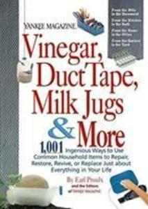 Yankee Magazine Vinegar, Duct Tape, Milk Jugs & More: 1,001 Ingenious Ways to Use Common Household Items to Repair, Restore, Revive, or Replace Just a als Taschenbuch