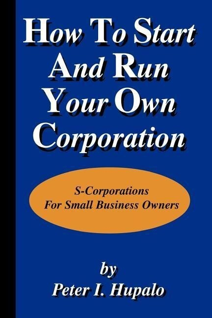 How to Start and Run Your Own Corporation als Taschenbuch