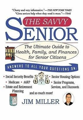 The Savvy Senior: The Ultimate Guide to Health, Family, and Finances for Senior Citizens als Taschenbuch