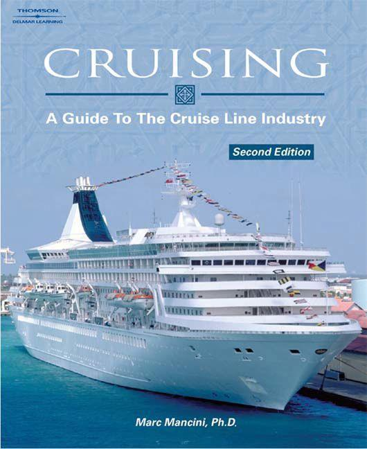 Cruising: A Guide to the Cruise Line Industry als Taschenbuch