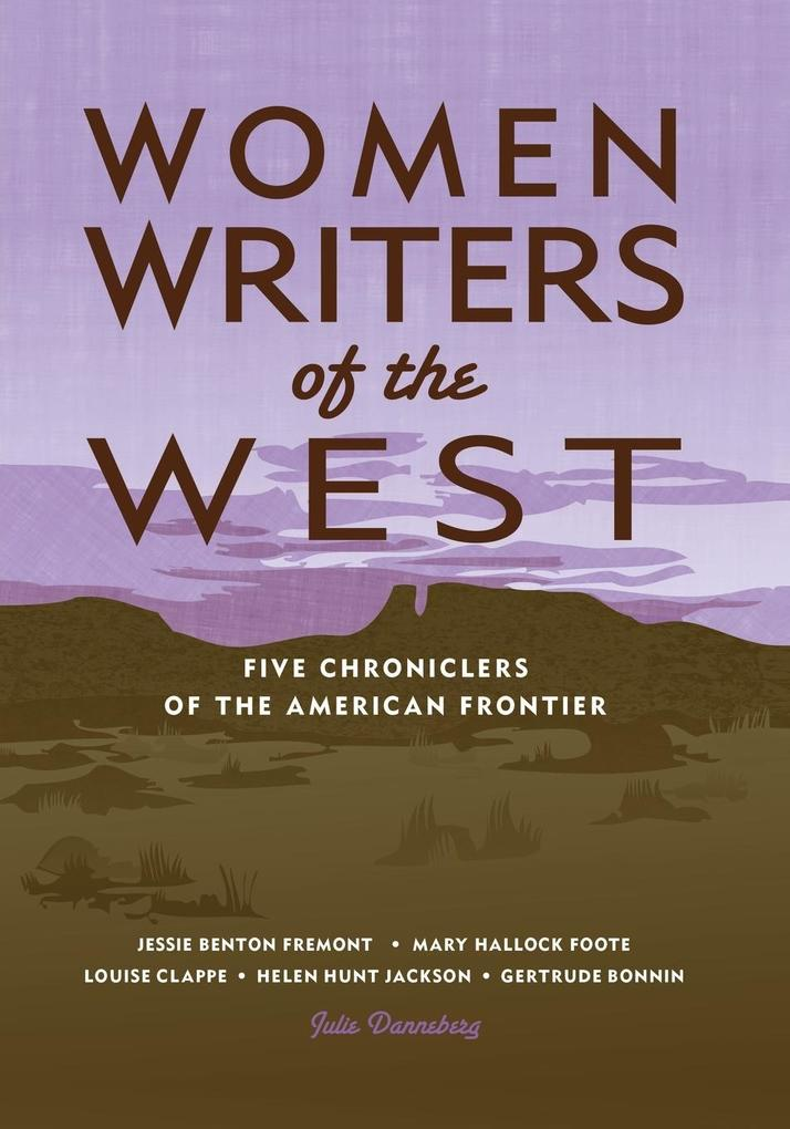 Women Writers of the West: Five Chroniclers of the American Frontier als Taschenbuch