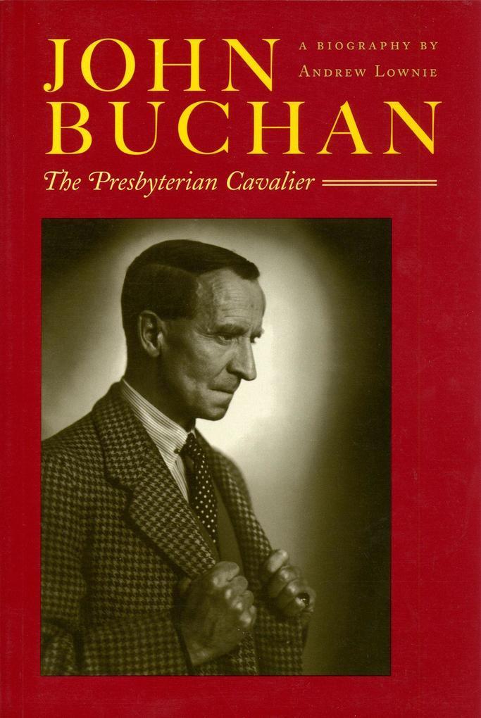 John Buchan: The Presbyterian Cavalier als Taschenbuch