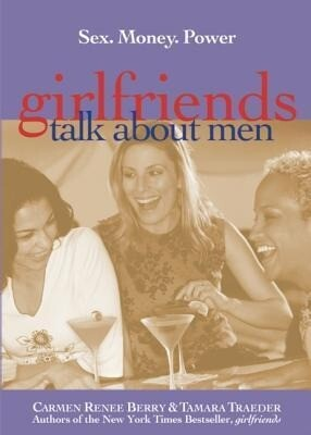 Girlfriends Talk about Men: Sex, Money, Power als Taschenbuch
