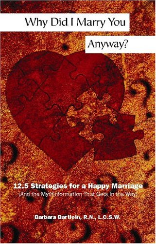 Why Did I Marry You Anyway?: 12.5 Strategies for a Happy Marriage (and the Mythinformation That Gets in the Way) als Taschenbuch