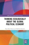 Thinking Ecologically About the Global Political Economy