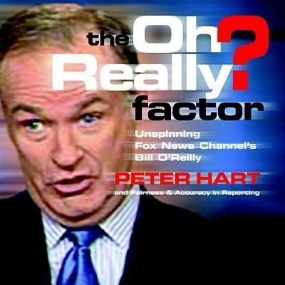 The Oh Really? Factor: Unspinning Fox News Channel's Bill O'Reilly als Taschenbuch