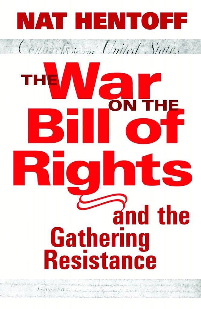 The War on the Bill of Rights-And the Gathering Resistance als Buch