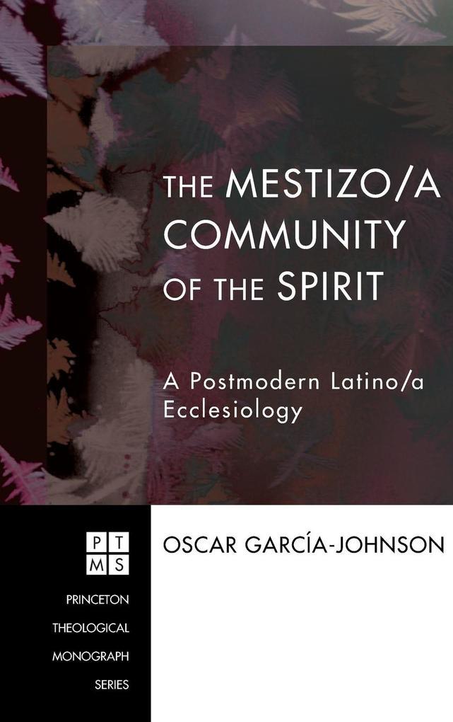 The Mestizo/a Community of the Spirit als Buch ...