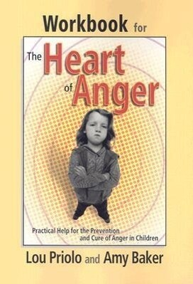 Workbook for the Heart of Anger: Practical Help for the Prevention and Cure of Anger in Children als Taschenbuch