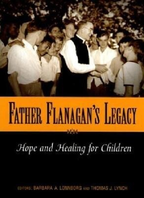 Father Flanagan's Legacy: Hope and Healing for Children als Taschenbuch