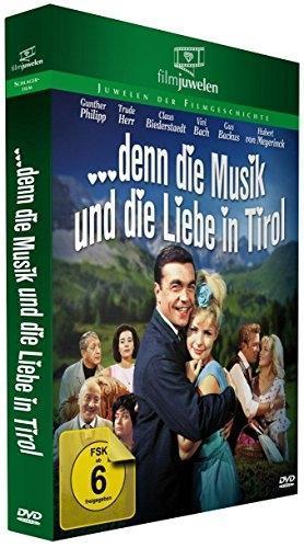 Denn die Musik und die Liebe in Tirol