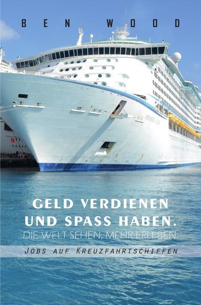 Jobs auf Kreuzfahrtschiffen - Geld verdienen und Spass haben als Buch (kartoniert)