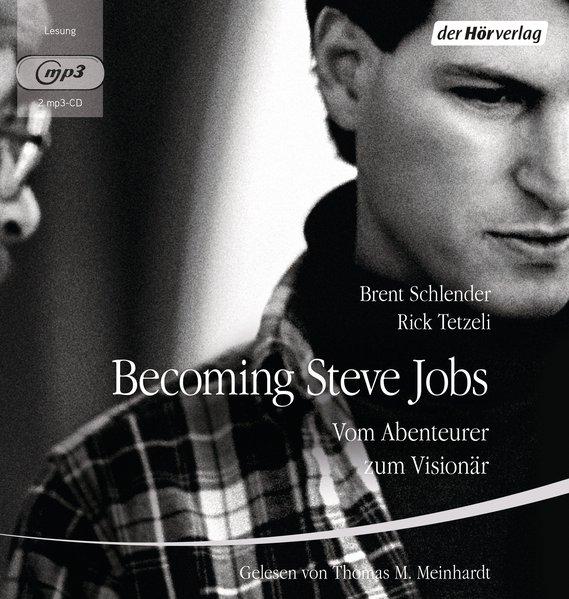 Becoming Steve Jobs als Hörbuch CD von Brent Sc...