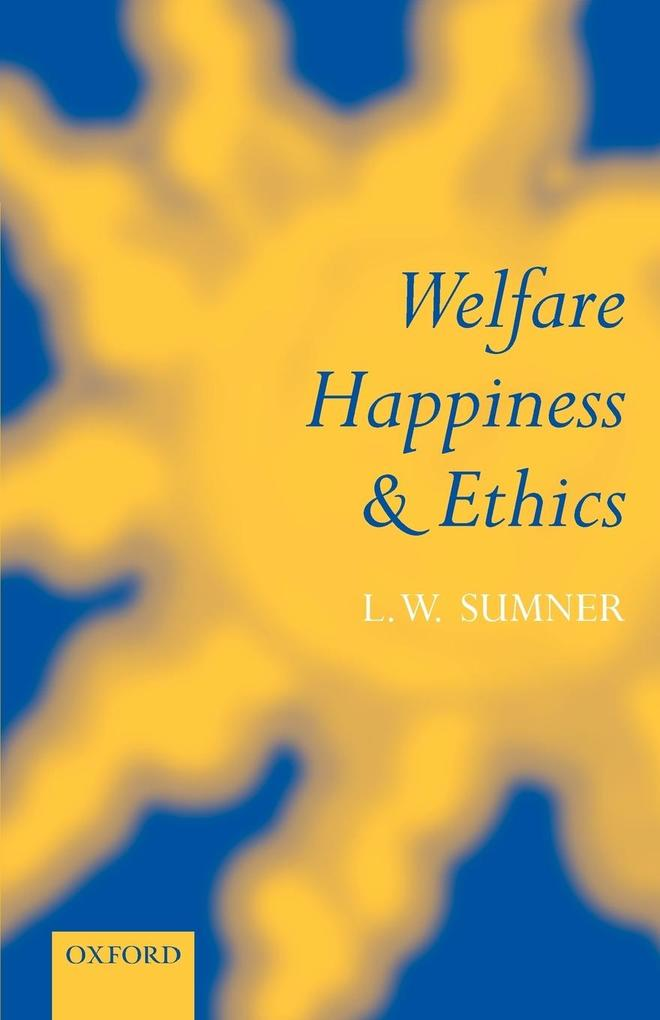 Welfare, Happiness, and Ethics als Buch
