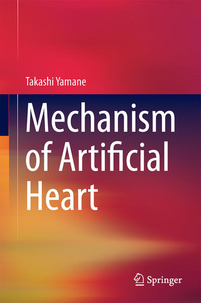 Mechanism of Artificial Heart als Buch von Taka...
