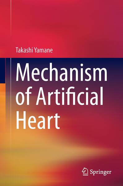 Mechanism of Artificial Heart als Buch von Taka...
