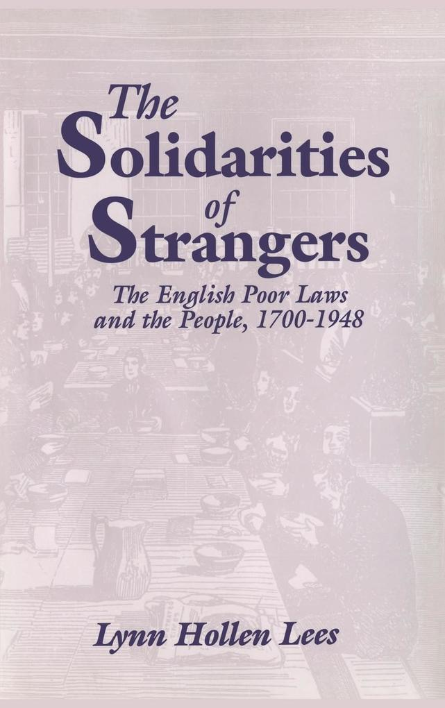 The Solidarities of Strangers: The English Poor Laws and the People, 1700 1948 als Buch