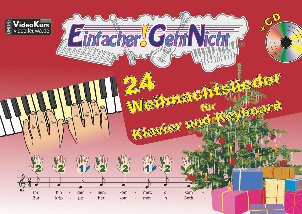 Einfacher!-Geht-Nicht: 24 Weihnachtslieder für Klavier und Keyboard mit CD als Buch