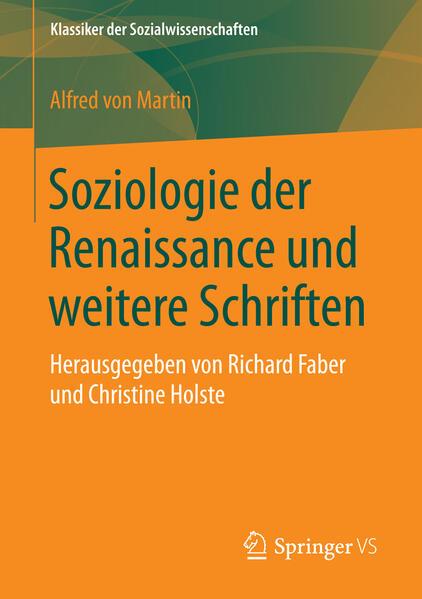 Soziologie der Renaissance und weitere Schrifte...