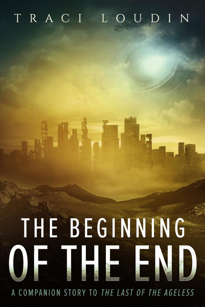 The Beginning of the End (The Ageless Post-Apocalypse Series, #3) als eBook